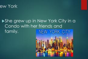 powerpoint slide New York she grew up in new york city in a condo with her friends and family