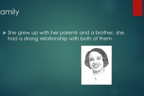 powerpoint slide family she grew up with her parents and a brother, she had a strong relationship with both of them