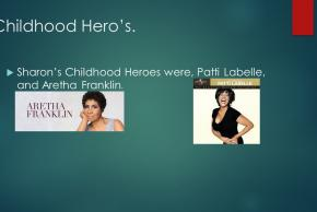 powerpoint slide childhood heroes sharon's childhood heroes were patti labelle and aretha franklin