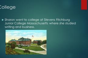 powerpoint slide college sharon went to college at stevens fitchburg junior college massachusetts where she studied writing and business